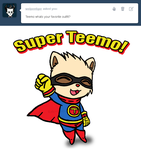 Super Teemo. by CaptainCreate