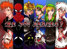 Be you heroes by Silverspegel