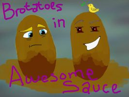 Brotatoes In Awesome Sauce by EggrawlQueen