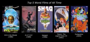 Top Five Worst Films of All Time by MDTartist83