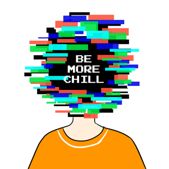 Be More Chill by OceanBacca
