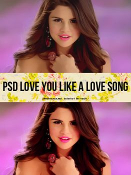 PSD Love You Like A Love Song by iaminthelalaland