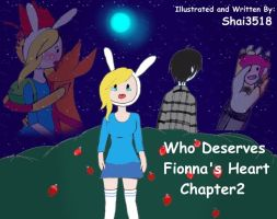 Who Deserves Fionna's Heart:Chapter2 by Shai3518