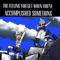THE FEELING YOU GET WHEN..... by SoulEaterLover123123
