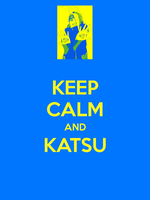 Keep Calm And Katsu by marshmallow-away
