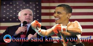 McCain: Obama said knock you.. by NctrnlBst