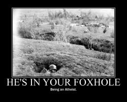 Atheist in your Foxhole Motivational by UltimaWeapon13