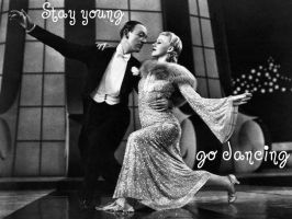 Stay young, go dancing by RichardGray53012