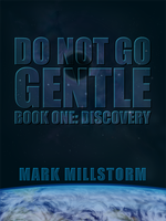 Do Not Go Gentle Book One: Discovery by dpdagger