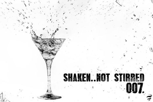 Shaken..not stirred   007 by Exquision