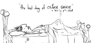 the last day of OLIVER GRACE. by boobookittyfuck