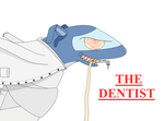 The Dentist. by thedrawliner