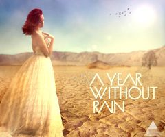 A Year Without Rain by Adel94