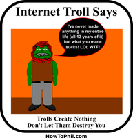 The Internet Troll Makes Nothing Don't Let Him by flowofwoe