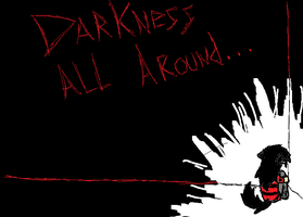 Darkness all around by TheSoulKeeperz