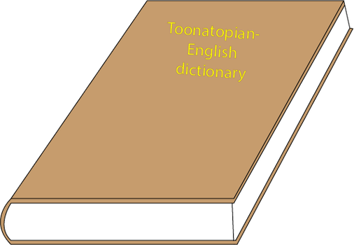 Toonatopian-English dictionary (For MJPN) by hrdeviantart