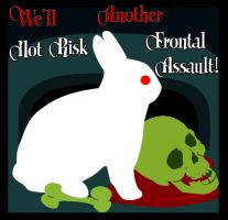 We'll Not Risk Another Frontal Assault! by picedwrites