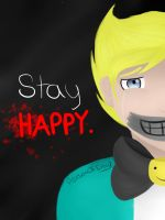 Stay happy. by Envarchy