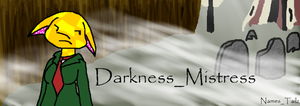 Darkness_Mistress banner by Names-Tailz