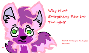 Why Does Everything Require Thought? by ZoruaAWESOME