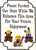 Freddy Fazbear's Pizzeria Pardon Our Dust Sign by MrAngryDog
