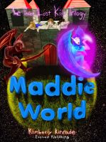 Three Lost Kids: Maddie World by youngyoda13