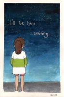 I'll be here...waiting... by bechedor79
