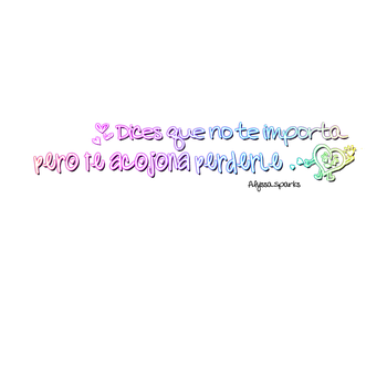 Dices que no te importa PNG. by Lovewillrememberyou