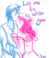 Let me be with you by DragonYoukaiKanaChan