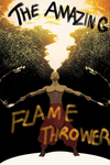 The Amazing Flamethrower by joeFJ