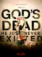 God's Not Dead... by pixelegion