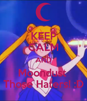 Keep Calm and Moondust those haters! by WinterMoon95