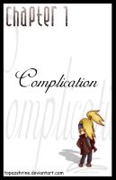 Chapter 01 - Complication by TopazShrine