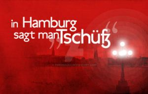 In Hamburg sagt man Tschuess by typoholics