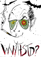 What Would Hunter S Thompson Do? by rhaben