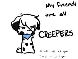 CREEPERS. by geckofan1