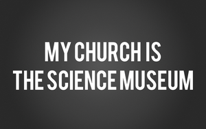My church is The Science Museum by dorovan