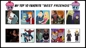 My Top 10 Favorite Best Friends by 4xEyes1987