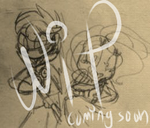 WIP Coming Soon~ PT #1 by MasterPeace2016