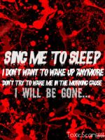 Sing Me To Sleep by ToxicScars666