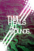 Time Heals All Wounds by joekwondoe