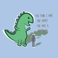 Dinos don't have tiny arms T-shirt Design by Jabberduo