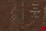 Diary of a Madman Cover 2 by LVeraWrites