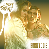 Lana Del Rey - Born To Die by HollisterCo