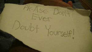 Please don't Ever Doubt Yourself by SuperSayian5Naruto