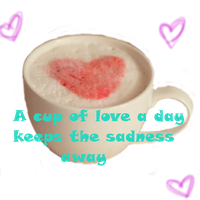 A cup of love a day... by SterbenEdelweiss