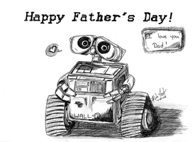 Wall-E 4 Father's Day by karlarei2003