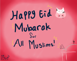 Happy Eid Mubarak by tiaproject