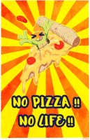 NO PIZZA!! NO LIFEZ!! by tamaume