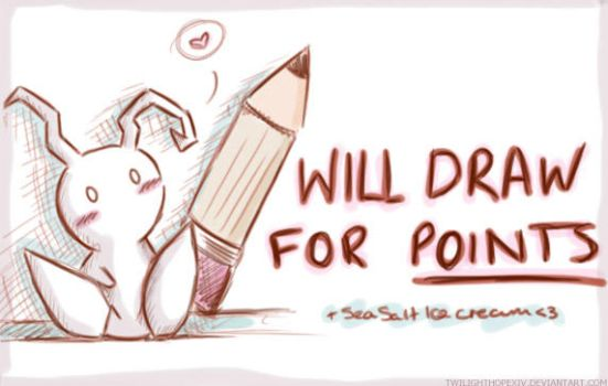 Will Draw For Points 8D by Twilight--Hope